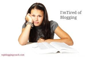 I Don't Know But I Think I'm Tired of Blogging (Here's Why)